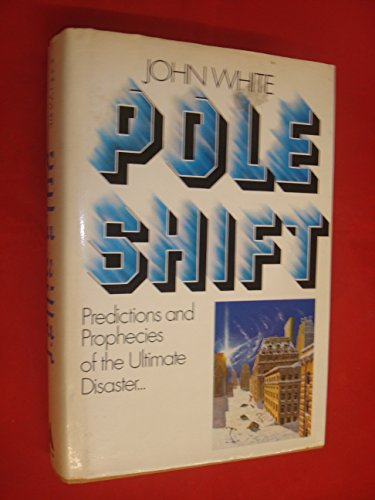 9780491026031: Pole Shift:Predictions.Ultimate Disaster-