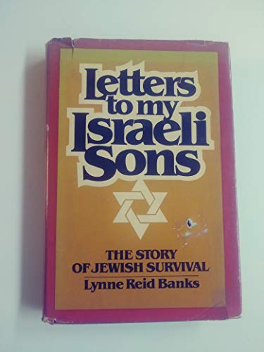 Letters To My Israeli Sons The Story of Jewish Survival: Banks, Lynne Reid