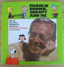 Charlie Brown, Snoopy and Me: Schulz, Charles M.