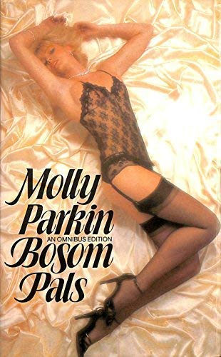 BOSOM PALS: OMNIBUS OF ''SWITCHBACK'', ''FAST AND: Molly Parkin