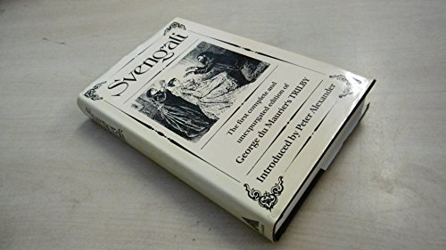 9780491028486: Svengali: THE FIRST COMPLETE AND UNEXPURGATED EDITION OF GEORGE DU MAURIER'S TRILBY