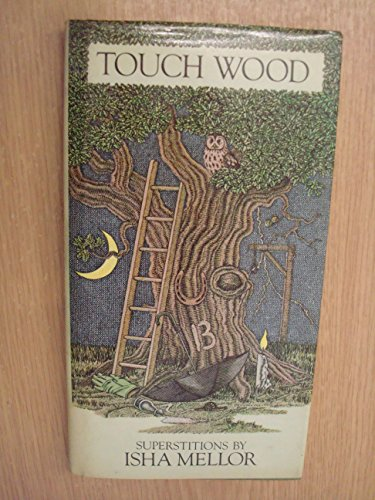 Touch Wood: Superstitions: Mellor, Isha