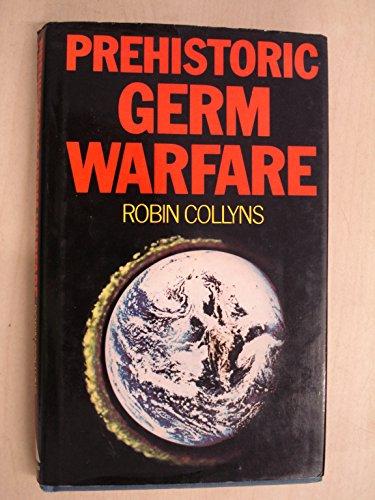 Prehistoric Germ Warfare [Is Mankind an Alien: Collyns, Robin