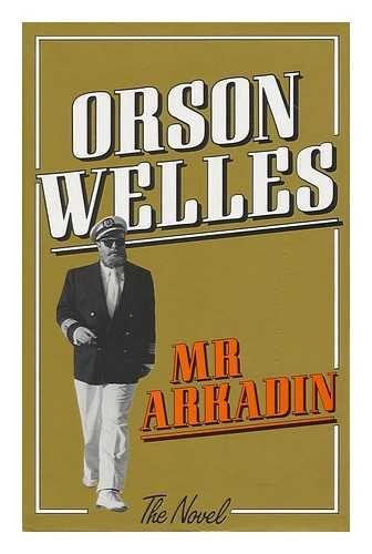 Mr. Arkadin: The Novel: Welles, Orson