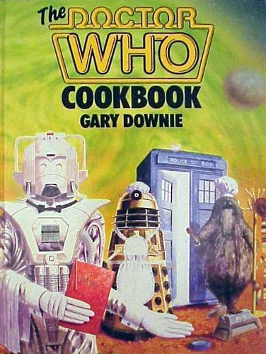 the DOCTOR WHO COOKBOOK *: DOWNIE, Gary