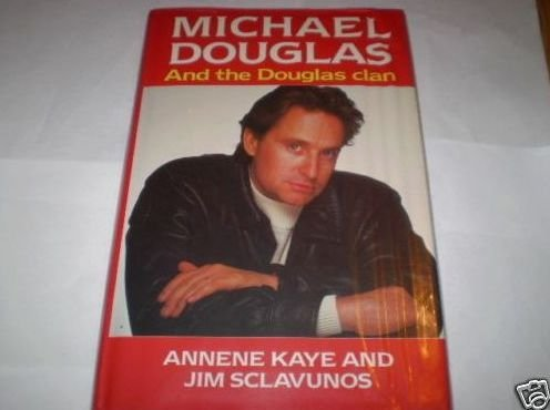 MICHAEL DOUGLAS: AND THE DOUGLAS CLAN.: Kaye, Annene and