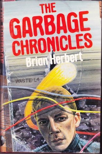 9780491032445: The Garbage Chronicles