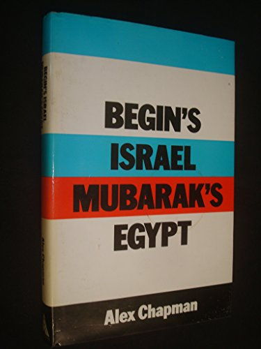 9780491033817: Begin's Israel, Mubarak's Egypt