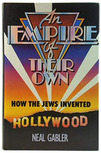 9780491034098: An Empire of Their Own: How the Jews Invented Hollywood