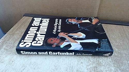 9780491034906: Simon and Garfunkel - a Musical Biography