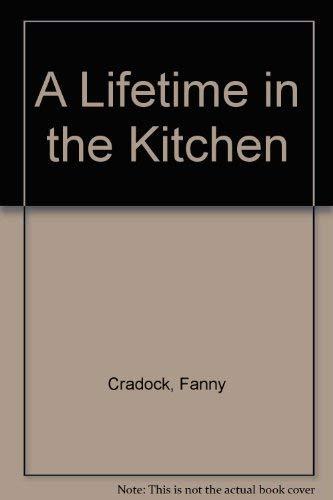 A Lifetime in the Kitchen (9780491036207) by Cradock, Fanny; Cradock, Johnnie