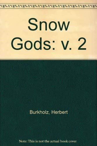 THE SNOW GODS Volume Two (0491036531) by Herbert Burkholz