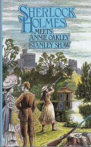 Sherlock Holmes Meets Annie Oakley.: SHAW, Stanley.