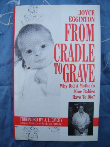 From Cradle to Grave: Short Lives and: Egginton, Joyce