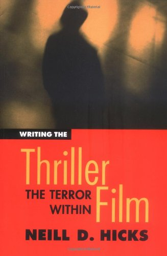 9780491188463: Writing the Thriller Film: The Terror Within (Michael Wiese Productions)