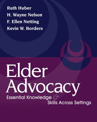 Elder Advocacy 9780495000044 This text will empower you to effectively solve client problems in the often highly charged, highly interactive elder-service environment.