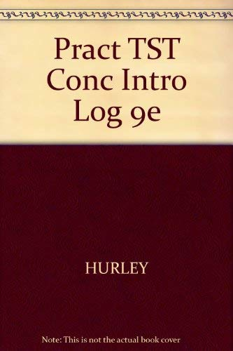 Practice Tests for Hurley's A Concise Introduction to Logic, 9th: Hurley, Patrick J.