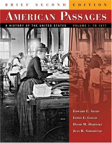 American Passages: A History of the United: Edward L. Ayers,