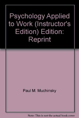 9780495003229: Psychology Applied to Work, Instructor's Edition