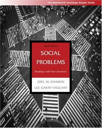 Social Problems: Readings with Four Questions (Wadsworth: Charon, Joel M.;