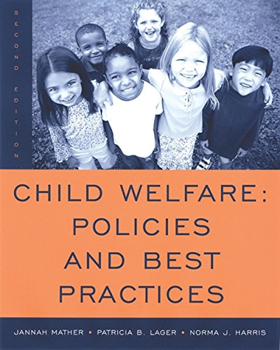 Child Welfare: Policies and Best Practices: Jannah Mather, Patricia