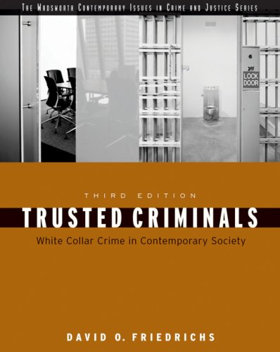 9780495006046: Trusted Criminals: White Collar Crime In Contemporary Society (Wadsworth Contemporary Issues in Crime and Justice)