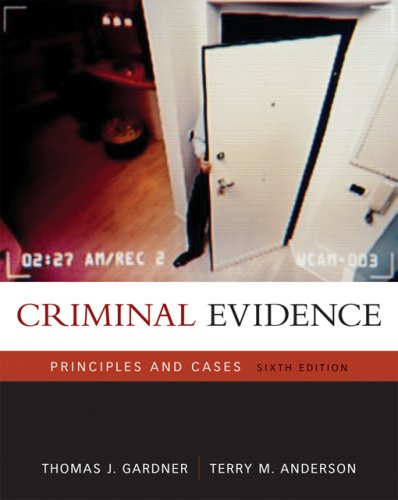 9780495006053: Criminal Evidence: Principles and Cases