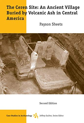 9780495006060: The Ceren Site: An Ancient Village Buried by Volcanic Ash in Central America (Case Studies in Archaeology)