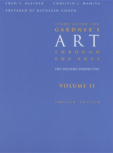 Study Guide for Kleiner/Mamiya's Gardner's Art Through the Ages: Western Perspective, Volume II, 12th (0495006629) by Kleiner, Fred S.; Mamiya, Christin J.