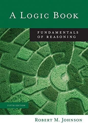 A Logic Book: Fundamentals of Reasoning: Johnson, Robert M.
