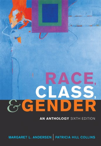 Race, Class, and Gender: An Anthology (0495006890) by Andersen, Margaret L.; Hill Collins, Patricia