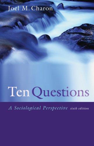 9780495006909: Ten Questions 6e (Ten Questions: A Sociological Perspective)