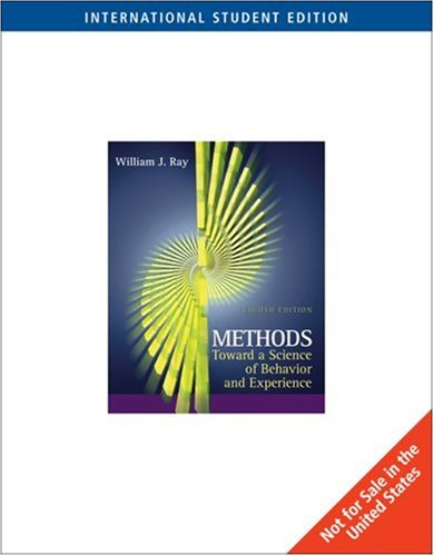 Methods Toward a Science of Behavior and Experience: With Infotrac: William J. Ray