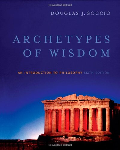 9780495007074: Archetypes of Wisdom: An Introduction to Philosophy (Available Titles CengageNOW)