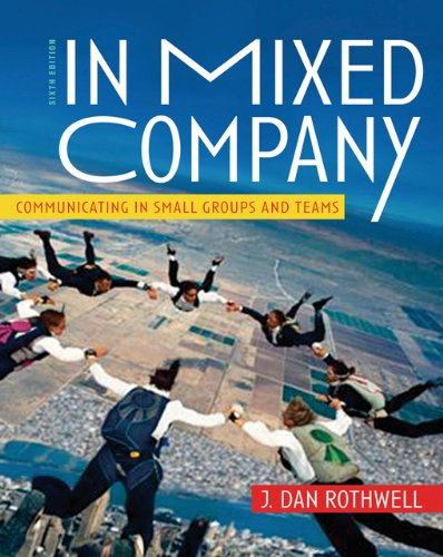 9780495007265: In Mixed Company: Communicating in Small Groups and Teams