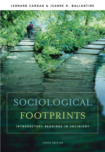 Sociological Footprints: Introductory Readings in Sociology: Leonard Cargan, Jeanne