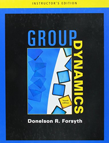 Group Dynamics- Instructor's Edition, 4th: Forsyth, Donelson R.