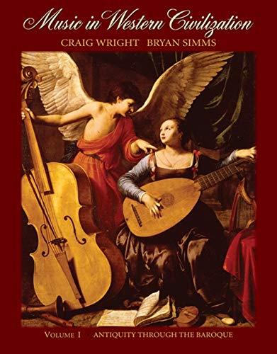 9780495008651: Music in Western Civilization, Vol. 1: Antiquity Through the Baroque