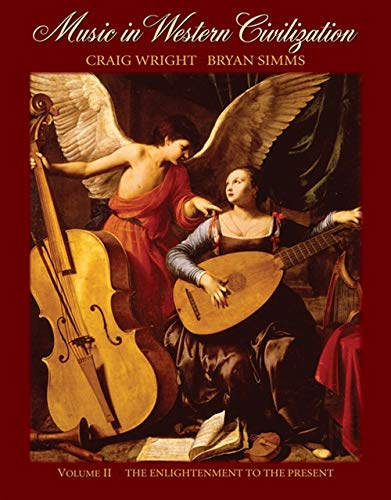 9780495008668: Music in Western Civilization, Volume II: The Enlightenment to the Present