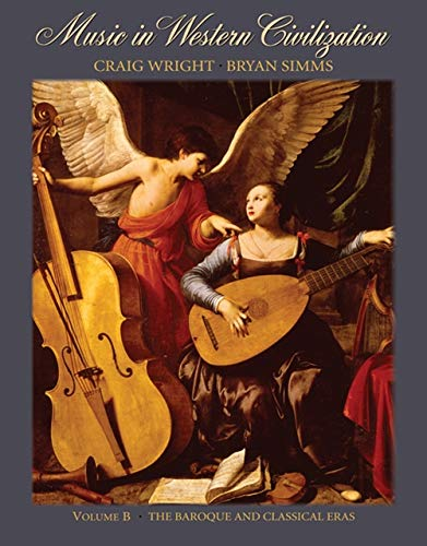 9780495008682: Music in Western Civilization, Volume B: The Baroque and Classical Eras