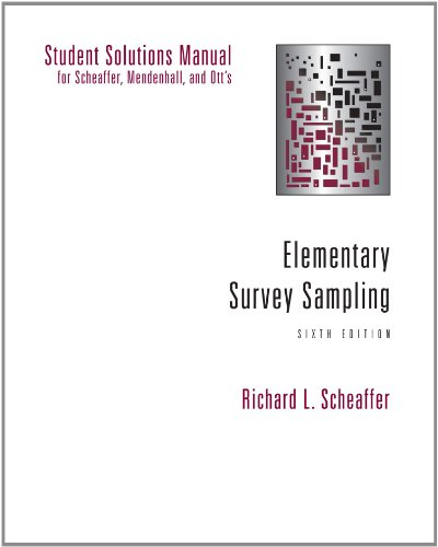 Student Solutions Manual for Scheaffer/Mendenhall/Ott's Elementary Survey Sampling, 6th (0495010170) by Richard L. Scheaffer; William Mendenhall; R. Lyman Ott