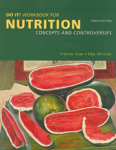 9780495010784: Do It! Workbook for Sizer/Whitney's Nutrition Concepts and Controversies, 10th