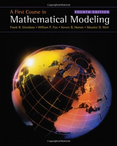 A First Course in Mathematical Modeling: Frank R. Giordano,