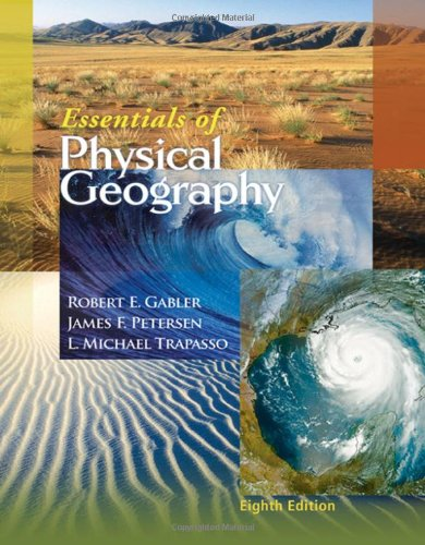 Essentials of Physical Geography (with CengageNOW Printed: Robert E. Gabler,