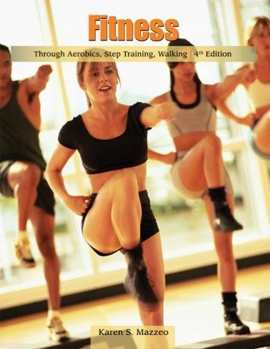9780495012719: Fitness Through Aerobics, Step Training, Walking (Wadsworth Activities)