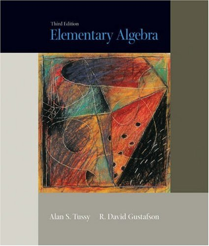Elementary Algebra (with CD-ROM and iLrn Tutorial) (Available Titles CengageNOW) (0495014001) by Alan S. Tussy; R. David Gustafson