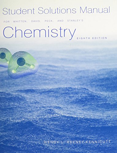 Student Solutions Manual for Whitten/Davis/Peck/Stanley's Chemistry, 8th: Kenneth W. Whitten,