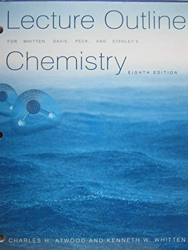 Lecture Outline-General Chemistry: Kenneth W. Whitten;