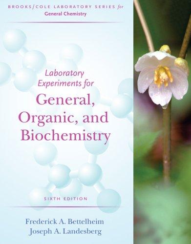 Laboratory Experiments for General, Organic and Biochemistry: Frederick A. Bettelheim,