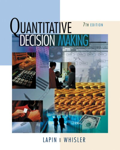 Quantitative Decision Making (with Updated Decision Tools: Lawrence Lapin; William